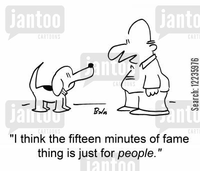 andy warhohl cartoon humor: 'I think the fifteen minutes of fame thing is just for people.'