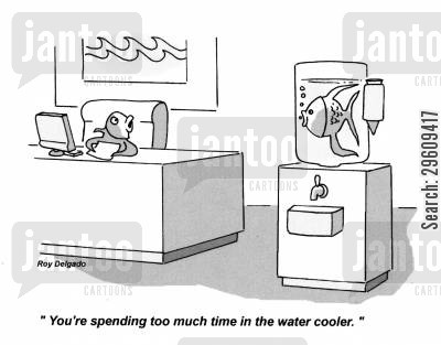 time waster cartoon humor: 'You're spending too much time in the water cooler.'