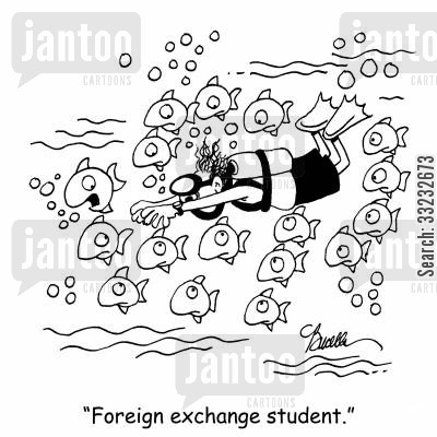 exchange students cartoon humor: 'Foreign exchange student.'