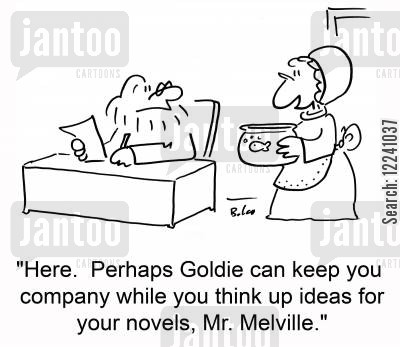 melville cartoon humor: 'Here. Perhaps Goldie can keep you company while you think up ideas for your novel, Mr. Melville.'
