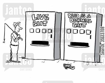 dead bait cartoon humor: Two vending machines for fisherman: 'Live Bait' next to 'Dead as a Doornail Bait'