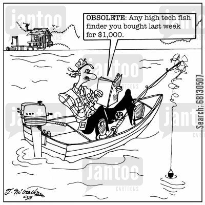 obsolete cartoon humor: OBSOLETE: Any high tech fish finder you bought last week for $1,000.