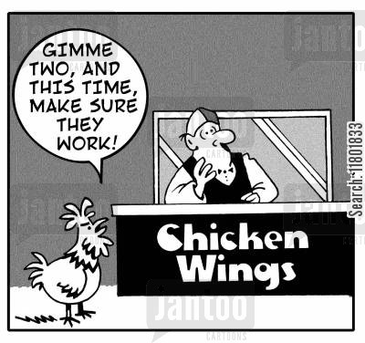 chicken wing cartoon humor: Chicken goes up to chicken wings stand, and says: 'Gimme two, and this time, make sure they work!'
