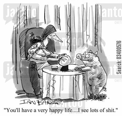 pig swill cartoon humor: You'll have a very happy life...I see lots of shit.