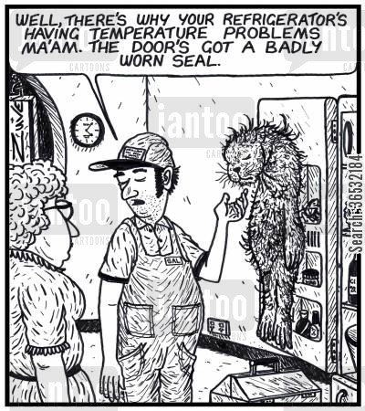 repair man cartoon humor: 'Well,there's why your refrigerator's having temperature problems ma'am. The door's got a badly worn seal.'