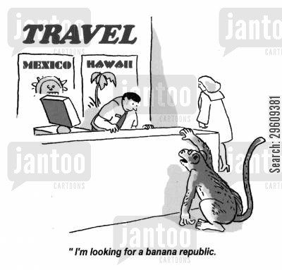 airports cartoon humor: 'I'm looking for a banana republic.'