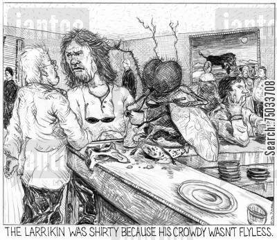 brawl cartoon humor: 'The larrikin was shirty because his crowdy wasn't flyless.'