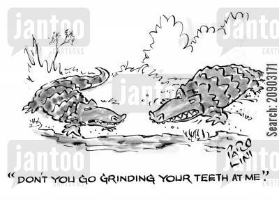 grinds cartoon humor: 'Don't you go grinding your teeth at me.'