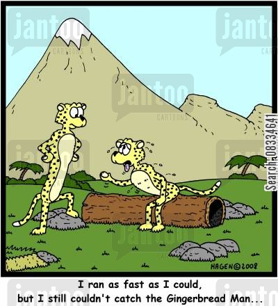 running fast cartoon humor: 'I ran as fast as I could, but I still couldn't catch the Gingerbread Man...'