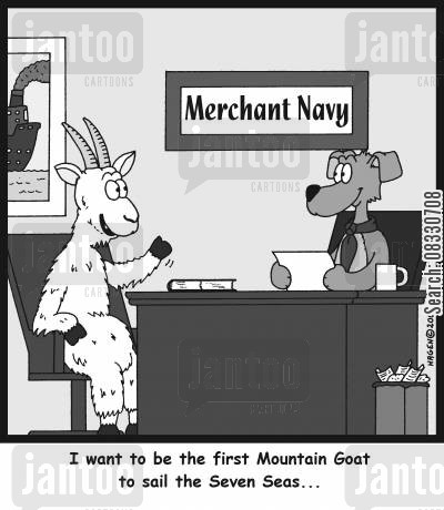 merchant cartoon humor: 'I want to be the first mountain goat to sail the seven seas...'