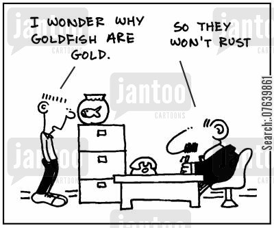 fish owner cartoon humor: 'I wonder why goldfish are gold.' - 'So they don't rust.'