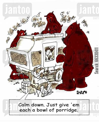 porridge cartoon humor: Calm down. Just give 'em each a bowl of porridge.