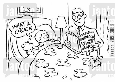 crock cartoon humor: Father reads child 'Goldilocks and the three bears' whilst child's bear is thinking 'What a crock'.