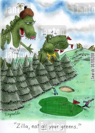 golf clothes cartoon humor: 'Zilla, eat all your greens.'
