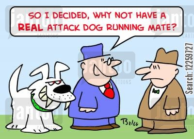 running mates cartoon humor: 'So I decided, why not a REAL attack dog running mate?'