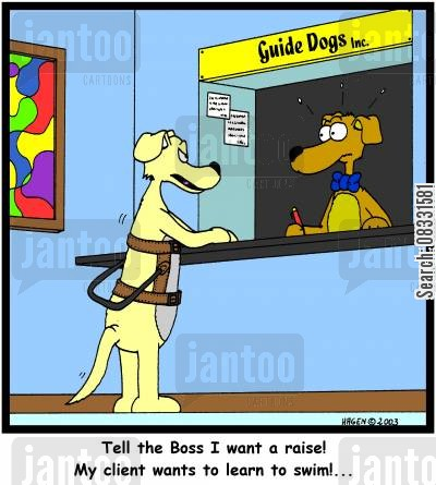 talking dog cartoon humor: 'Tell the Boss I want a raise! My client wants to learn to swim!...'