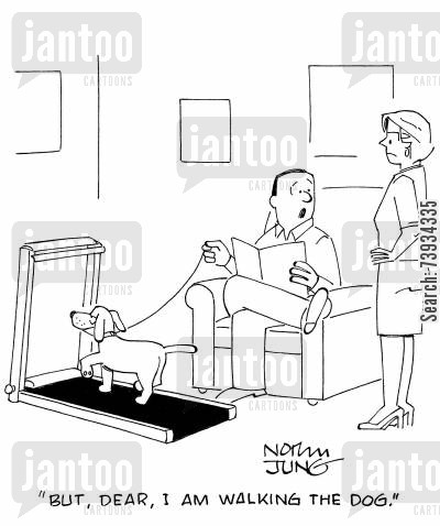 treadmill cartoon humor: 'But, dear, I am walking the dog.'