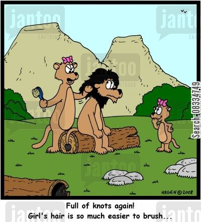 knotty cartoon humor: 'Full of knots again! Girl's hair is so much easier to brush...'