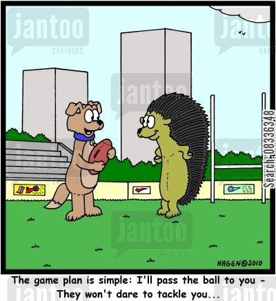 game plans cartoon humor: 'The game plan is simple: I'll pass the ball to you - They won't dare to tackle you...'