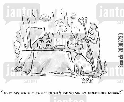 justify cartoon humor: 'Is it my fault they didn't send me to obedience school?'
