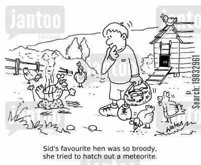 egg laying cartoon humor: Sid's favourite hen was so broody, she tried to hatch out a meteorite.