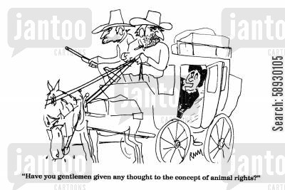coachman cartoon humor: 'Have you gentlemen given any thought to the concept of animal rights?'