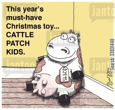 stuffed toys cartoon humor: This year's must-have Christmas toy... cattle patch kids.