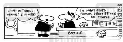 horse sense cartoon humor: -What is 'horse sense' I wonder? -It's what stops horses from betting on people