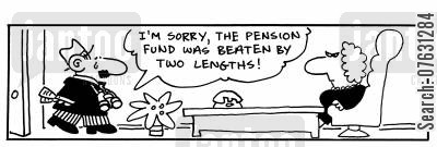 pension funds cartoon humor: I'm sorry, the pension fund was beaten by two lengths!