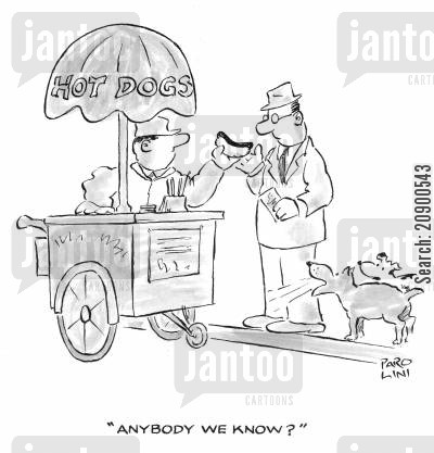 hot dog stand cartoon humor: 'Anybody we know?'