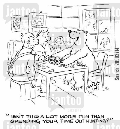 bear hunting cartoon humor: 'Isn't this a lot more fun than spending your time out hunting?' (Bear playing poker with hunters).