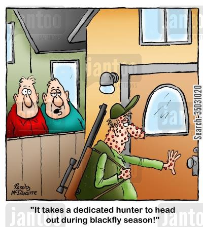 insect bites cartoon humor: 'It takes a dedicated hunter to head out during blackfly season!'