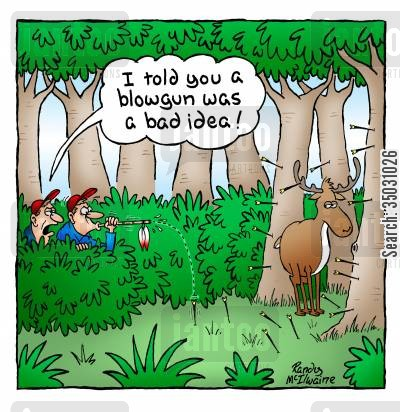blood sports cartoon humor: 'I told you a blowgun was a bad idea!'