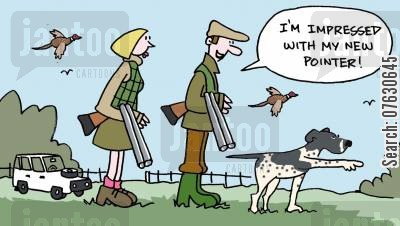 hunting with dogs cartoon humor: I'm impressed with my new pointer!