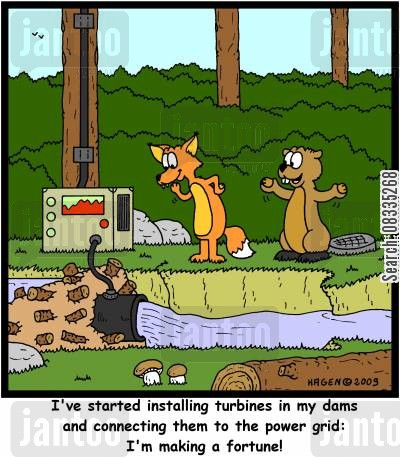 generator cartoon humor: 'I've started installing turbines in my dams and connecting them to the power grid: I'm making a fortune!'