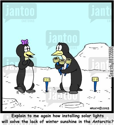 ice sheets cartoon humor: 'Explain to me again how installing solar lights will solve the lack of winter sunshine in the Antarctic?'