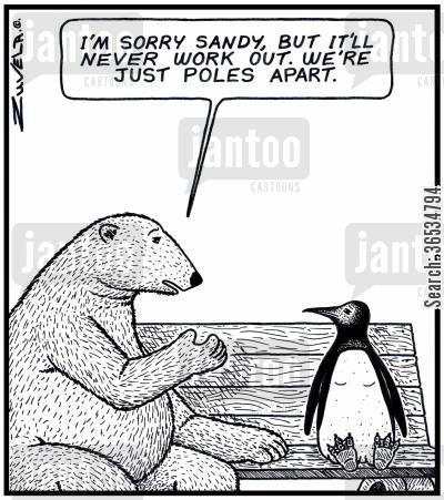 antarctic cartoon humor: 'I'm sorry Sandy, but it'll never work out. We're just Poles apart.'