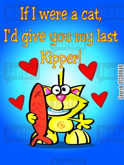 kippers cartoon humor: If I were a cat, I'd give you my last kipper