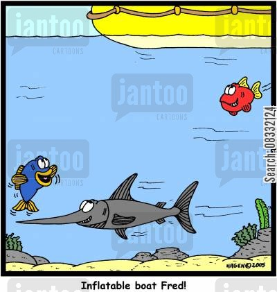 sword fish cartoon humor: 'Inflatable boat Fred!'