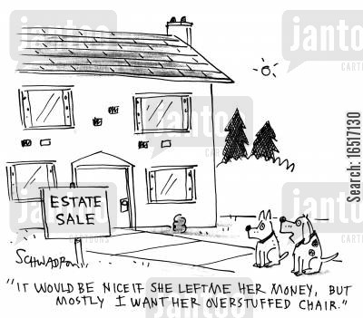 last will and testament cartoon humor: 'It would be nice if she left me her money, but mostly I want her overstuffed chair.'