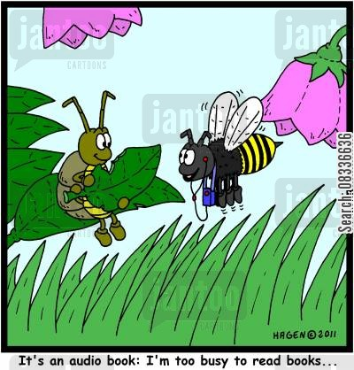 busy bee cartoon humor: 'It's an audio book: I'm too busy to read books...'