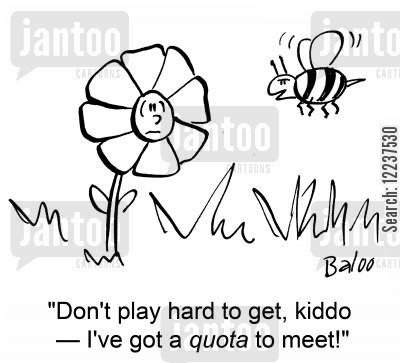 meeting targets cartoon humor: 'Don't play hard to get, kiddo -- I've got a quota to meet!'