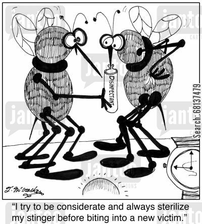 mosquito stinger cartoon humor: 'I try to be considerate and always sterilize my stinger before biting into a new victim.'