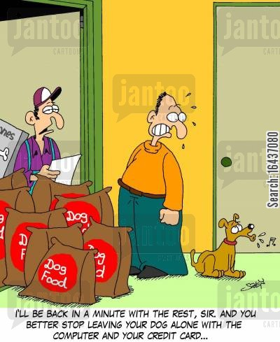 online order cartoon humor: 'Ill be back in a minute with the rest, sir. And you better stop leaving your dog alone with the computer and your credit card...'