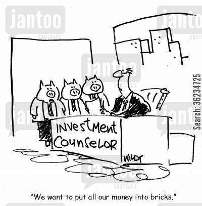 three pigs cartoon humor: We want to put all our money into bricks.