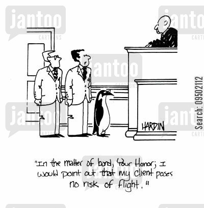 defence cartoon humor: 'In the matter of bond, Your Honor; I would like to point out that my client poses no risk of flight.'