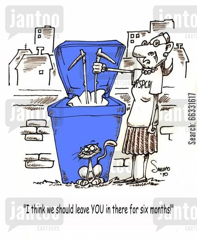 animal cruelty cartoon humor: I think we should keep YOU in there for six months!