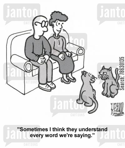 superiority complex cartoon humor: 'Sometimes I think they understand every word we're saying.'