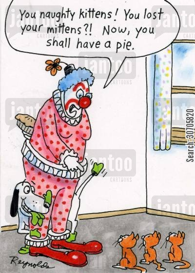 naughty kitten cartoon humor: You naughty kittens, you lost your mittens? Now you shall have a pie.