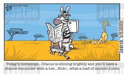 newspaper cartoon humor: 'Today's horoscope...Uranus is shining brightly and you'll have a chance encounter with a Leo...Huh!...what a load of mumbo jumbo'